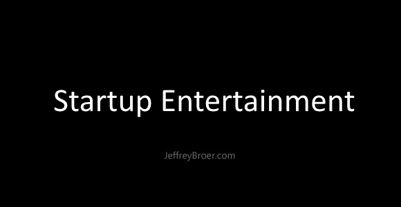 Startup entertainment