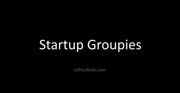 Startup groupies